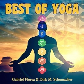 Relaxing meditation and yoga music from Gabriel Florea and Dirk Schumacher - Best of Yoga.
