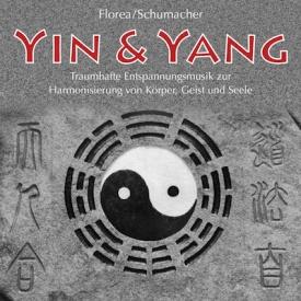 Traumhafte Entspannungsmusik zur Harmonisierung von Körper, Geist und Seele. Gabriel Florea und Dirk M. Schumacher - Yin Yang