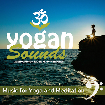 Yogan leben, Yogan Sounds, Gabriel Florea & Dirk M. Schumacher, music for yoga and meditation