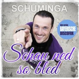 Schuminga - Schau ned so bled Discofox Mix, erster bayerischer Discofox!